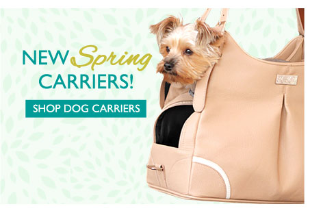New Spring Carriers! Shop Dog Carriers—Click Here