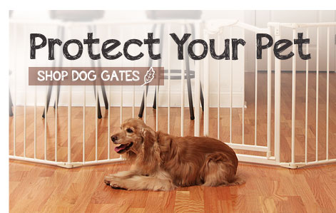 Protect Your Pet. Shop Dog Gates.